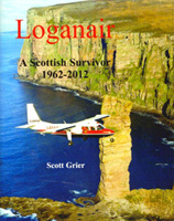 Loganair: A Scottish Survivor, 1962-2012